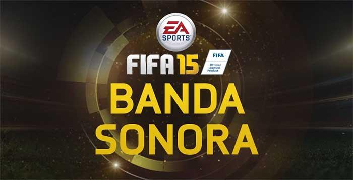 Banda sonora de FIFA 15 - Escucha las Canciones de FIFA 15